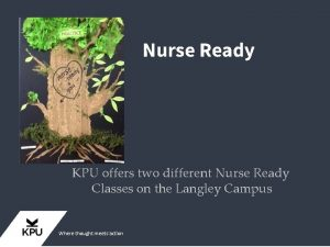 Nurse Ready KPU offers two different Nurse Ready