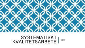 SYSTEMATISKT KVALITETSARBETE Ejdern KARTLGGNING RSHJUL FRLDRAMTE Lroplansml 1