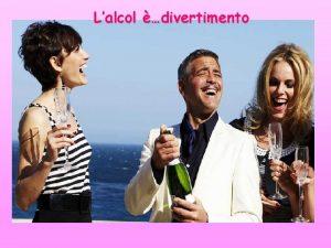 Lalcol divertimento Alcol seduzione Alcol colore Alcol gioco