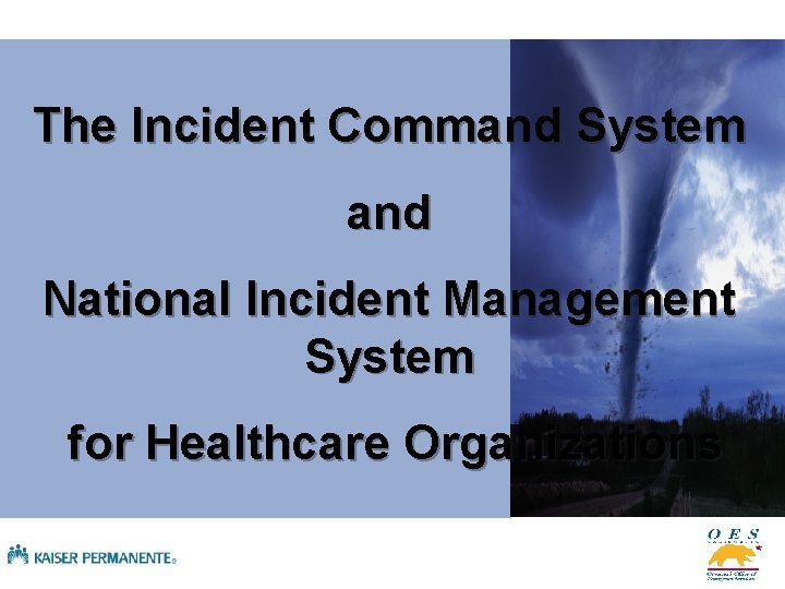 The Incident Command System and National Incident Management