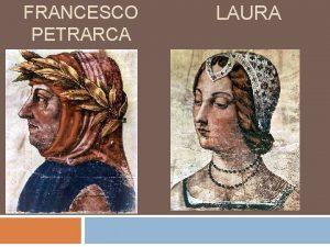 FRANCESCO PETRARCA LAURA Indice Vita di Francesco Petrarca
