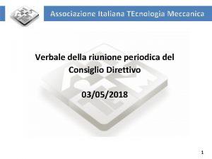 Associazione Italiana TEcnologia Meccanica Verbale della riunione periodica