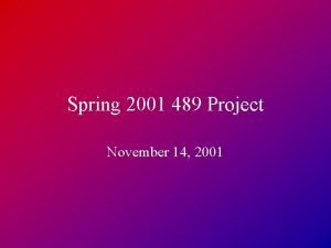 Spring 2001 489 Project November 14 2001 Course