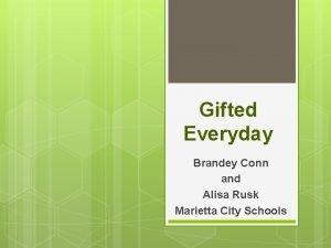 Gifted Everyday Brandey Conn and Alisa Rusk Marietta