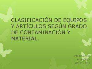 CLASIFICACIN DE EQUIPOS Y ARTCULOS SEGN GRADO DE