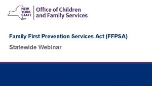 Family First Prevention Services Act FFPSA Statewide Webinar