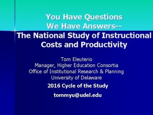 You Have Questions We Have AnswersThe National Study