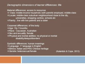 Demographic dimensions of learner differences Me Material differences