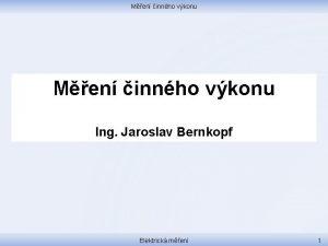 Men innho vkonu Ing Jaroslav Bernkopf Elektrick men