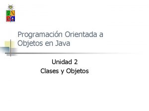 Programacin Orientada a Objetos en Java Unidad 2