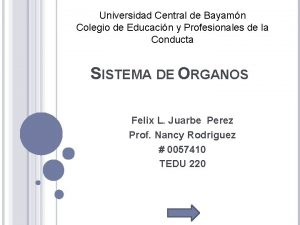 Universidad Central de Bayamn Colegio de Educacin y