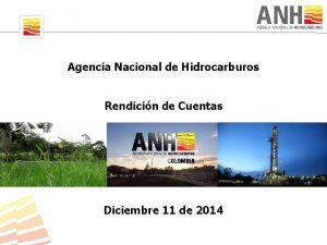 Agencia Nacional de Hidrocarburos Rendicin de Cuentas Diciembre