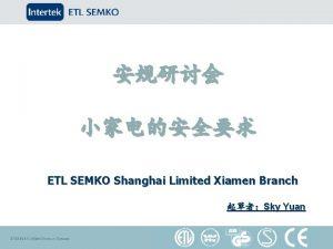 ETL SEMKO Shanghai Limited Xiamen Branch Sky Yuan