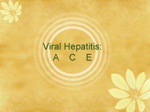 Viral Hepatitis A C E Clinical Terms Hepatitis