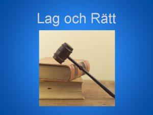 Lag och Rtt Diskutera fljande frgor Varfr har