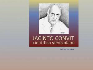JACINTO CONVIT cientfico venezolano Hacer click para avanzar
