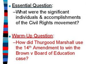 Essential Question Question What were the significant individuals