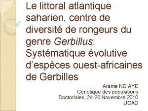 Le littoral atlantique saharien centre de diversit de