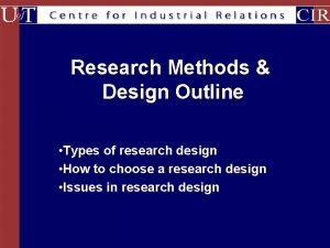 Research Methods Design Outline Types of research design