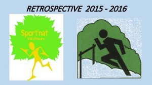 RETROSPECTIVE 2015 2016 LAssemble gnrale de notre association