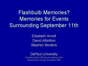 Flashbulb Memories Memories for Events Surrounding September 11