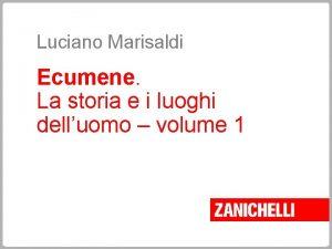 Luciano Marisaldi Ecumene La storia e i luoghi