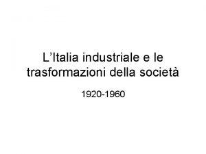 LItalia industriale e le trasformazioni della societ 1920