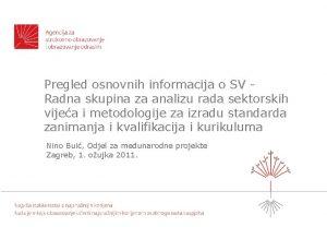Pregled osnovnih informacija o SV Radna skupina za