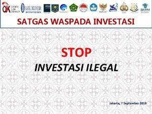 SATGAS WASPADA INVESTASI STOP INVESTASI ILEGAL Jakarta 7