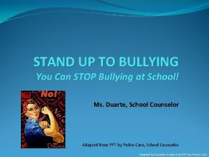 STAND UP TO BULLYING You Can STOP Bullying