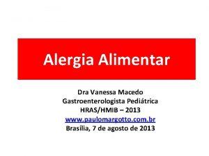 Alergia Alimentar Dra Vanessa Macedo Gastroenterologista Peditrica HRASHMIB