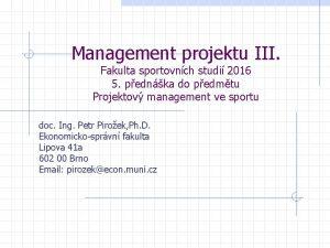 Management projektu III Fakulta sportovnch studi 2016 5