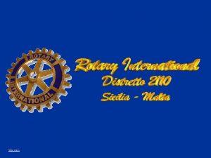 Skip intro Skip intro Rotary Foundation La Missione