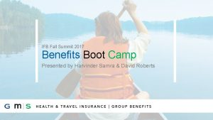 IFB Fall Summit 2017 Benefits Boot Camp Presented