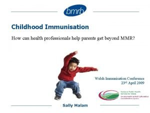 Childhood Immunisation How can health professionals help parents