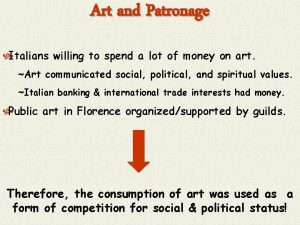 Art and Patronage Italians willing to spend a