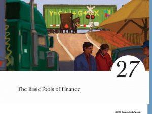 2007 Thomson SouthWestern The Basic Tools of Finance