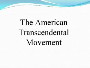 The American Transcendental Movement Earliest American Literature to
