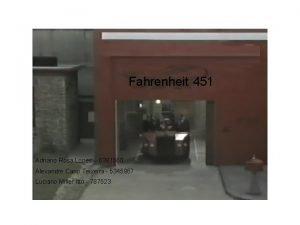 Fahrenheit 451 Adriano Rosa Lopes 6381560 Alexandre Cano