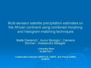 Multisenseor satellite precipitation estimates on the African continent