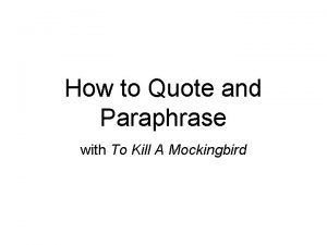 How to Quote and Paraphrase with To Kill