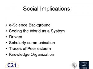 Social Implications eScience Background Seeing the World as