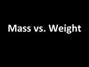 Mass vs Weight IN THE BLUE CORNER WEIGHT