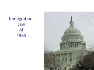 Immigration Law of 1965 Four Presidents and Four