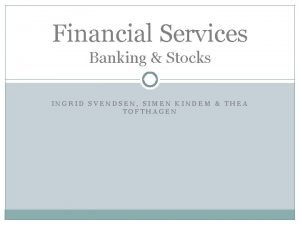Financial Services Banking Stocks INGRID SVENDSEN SIMEN KINDEM
