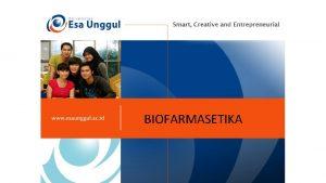 BIOFARMASETIKA Pengertian Biopharmaceuticals merupakan ilmu yang mempelajari penggunaan