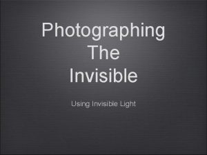 Photographing The Invisible Using Invisible Light Keene State