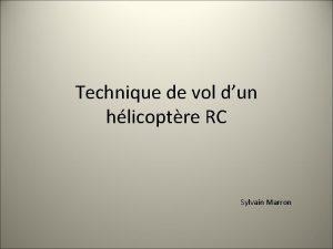 Technique de vol dun hlicoptre RC Sylvain Marron