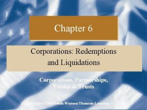 Chapter 6 Corporations Redemptions and Liquidations Corporations Partnerships