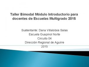 Taller Bimodal Mdulo Introductorio para docentes de Escuelas